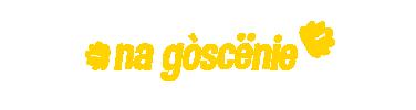 Na gòscënie